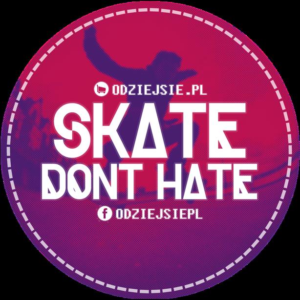 Odziejsie Wlepka Skate Dont Hate